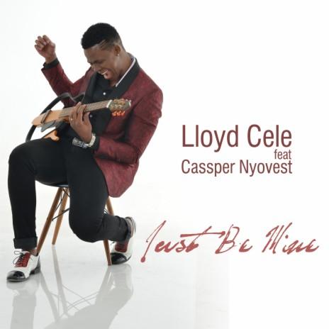 Just Be Mine ft. Cassper Nyovest