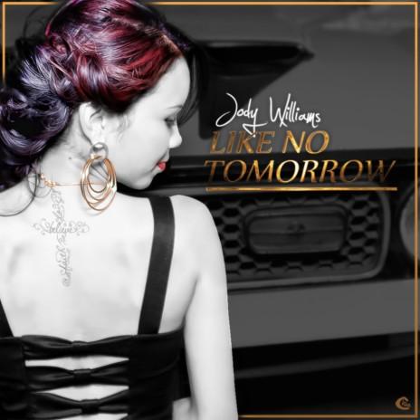 Like No Tomorrow (Original Mix)
