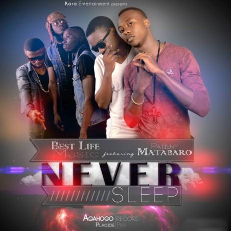 Never Sleep ft. Patient Matabaro