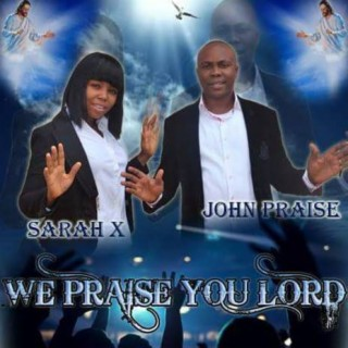 We Praise You Lord - Boomplay