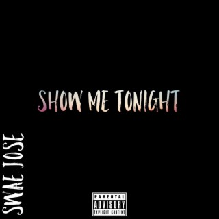 Show Me Tonight - Boomplay