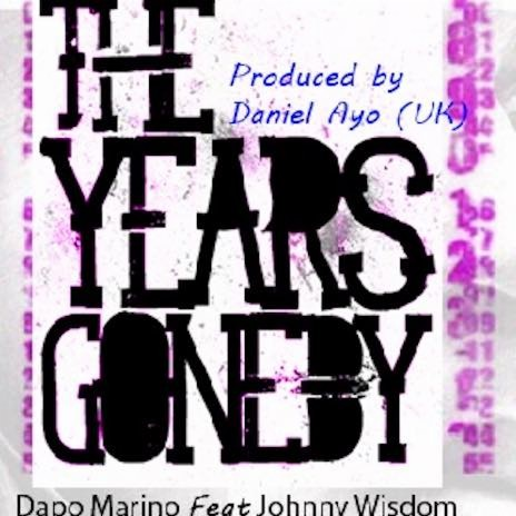 Years Gone By ft. Johnny Wisdom-Boomplay Music