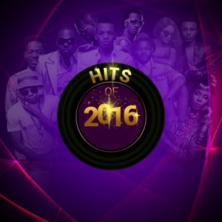 Hits Of 2016 - Boomplay