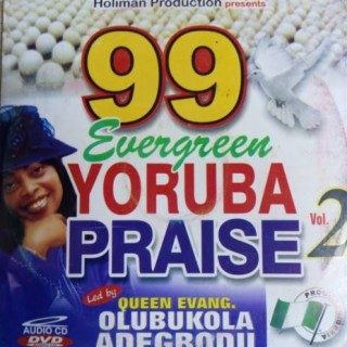99 Evergreen Yoruba Praise (Vol. 2) - Boomplay