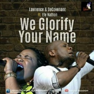 We Glorify Your Name - Boomplay