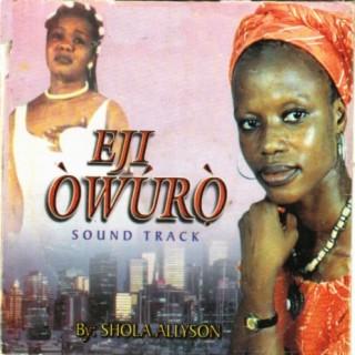 Eji Owuro Soundtrack - Boomplay
