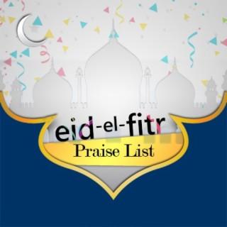 Eid El Fitri Praise List - Boomplay
