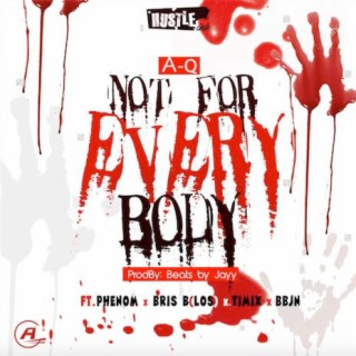 Not For Everybody - Boomplay