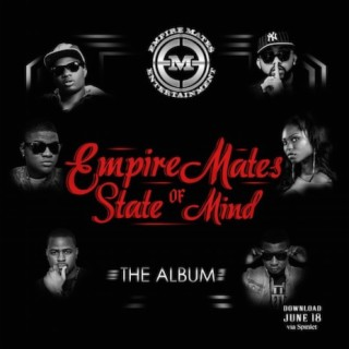Empire Mates State Of Mind (The Album) - Boomplay