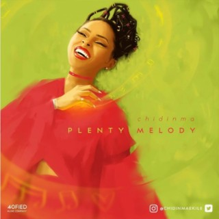 Plenty Melody - Boomplay