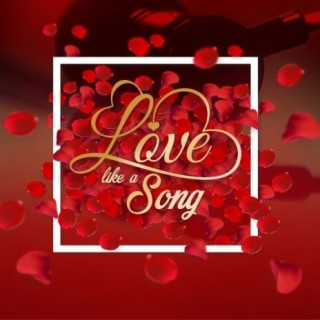 Love Like A Song - Boomplay