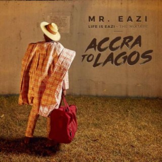 Life Is Eazi Vol. 1 - Accra To Lagos - Boomplay