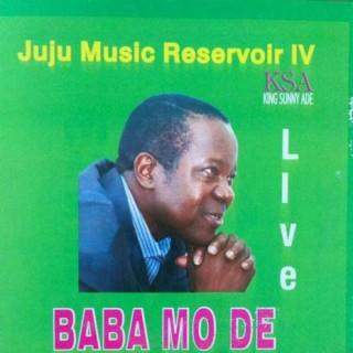 Juju Music Reservoir IV (Baba Mo De) - Boomplay