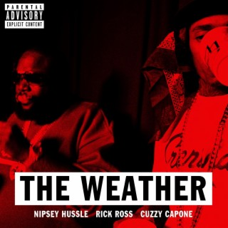 The Weather (feat. Rick Ross & Cuzzy Capone) - Boomplay