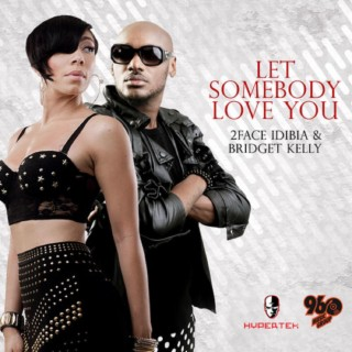 Let Somebody Love You (feat. Bridget Kelly) - Boomplay