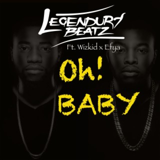 Oh Baby (feat. Wizkid & Efya) - Boomplay