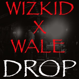 Drop (feat. Wale) - Boomplay
