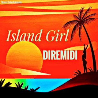 Island Girl - Boomplay