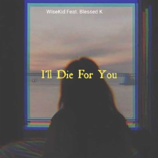 I'll Die For You - Boomplay