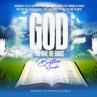 God You Give Me Grace - Boomplay