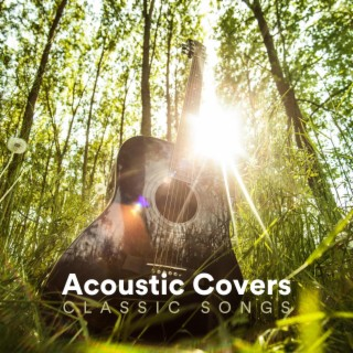 Acoustic Covers Classic Songs - Boomplay