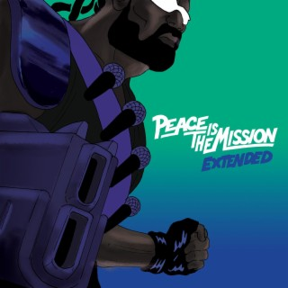 Peace Is The Mission (Extended) - Boomplay