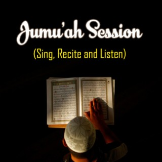 Jumu'ah Session (Sing, Recite and Listen) - Boomplay