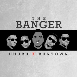 The Banger (feat. Uhuru) - Boomplay