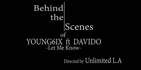 Behind The Scenes (Let Me Know ft. Davido) - Boomplay