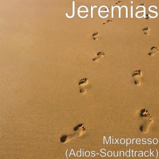 Mixopresso (Adios-Soundtrack) - Boomplay