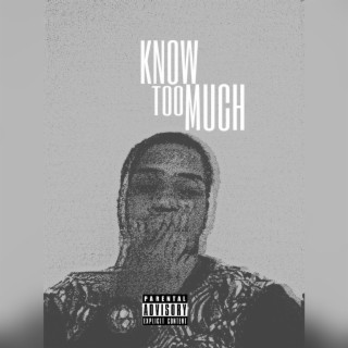 Know Too Much - Boomplay