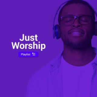Just Worship - Boomplay