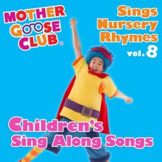Mother Goose Club Sings Nursery Rhymes, Vol. 8: Children's Sing Along Songs - Boomplay