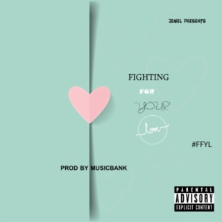 Fighting For Your Love - Boomplay