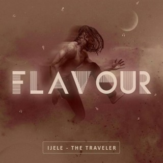 Ijele - The Traveler - Boomplay