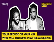 Your Spouse or Your Kid: Who will You Save In A Fire Accident? - Boomplay