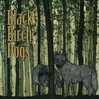 Black Birch Dogs - Boomplay