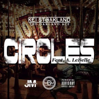 Circles (feat. A. LeBelle) - Boomplay
