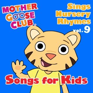 Mother Goose Club Sings Nursery Rhymes Vol. 9: Songs for Kids - Boomplay