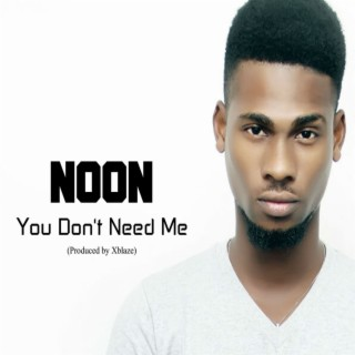 You Don't Need Me - Boomplay