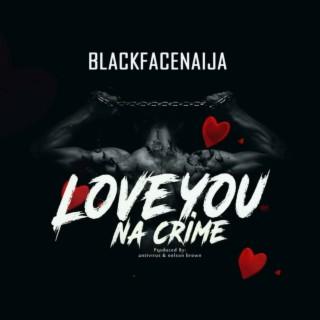 Love You Na Crime - Boomplay