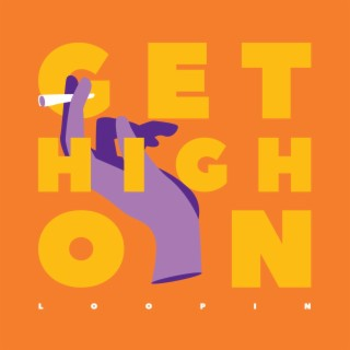 Get High On - Boomplay