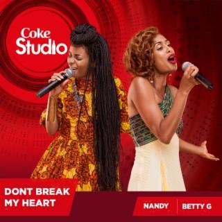 Don't Break My Heart (Coke Studio Africa) - Boomplay