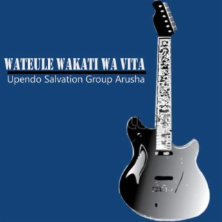 Wateule Wakati Wa Vita - Boomplay