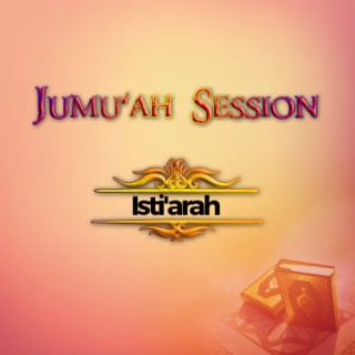 Jumu'ah Session (Isti'arah) - Boomplay