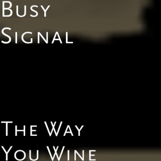 The Way You Wine - Boomplay