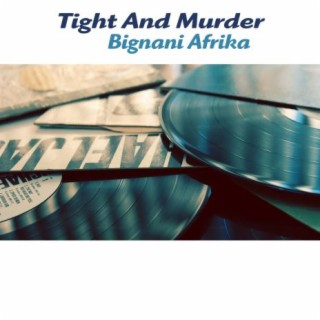 Tight And Murder - Boomplay