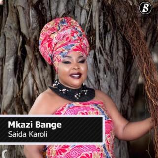 Mkazi Bange - Boomplay