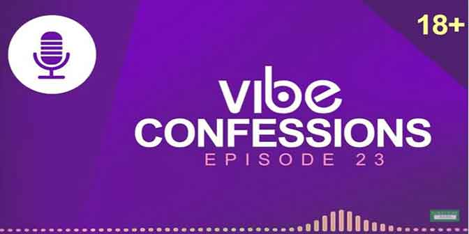 My Celebrity Boyfriend Is Ashamed Of Me - Vibe Confessions (ep 23) - Boomplay