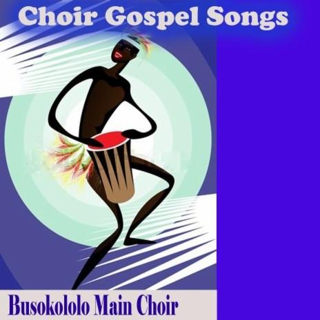 Busokololo Main Choir Choir Gospel Songs, Pt. 6